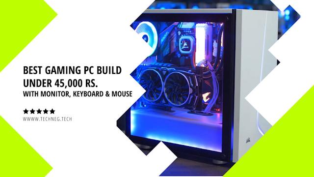 Best Gaming PC Build under 45000