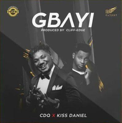 Lyrics CDQ Gbayi Ft. Kiss Daniel