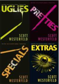 Uglies Quartet: Uglies; Pretties; Specials; Extras By Scott Westerfeld