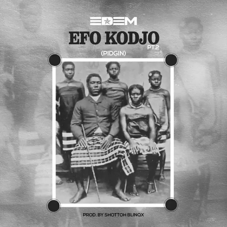 Download Song: Edem – Efo Kodjo (Pidgin) (Produced by Shottoh Blinqx). Mp3