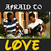 AFRAID TO LOVE 3