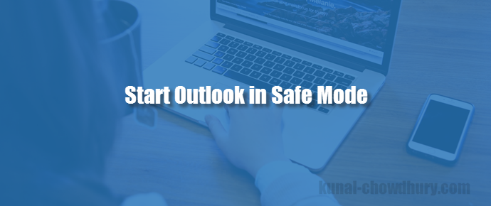 How to start Outlook in Safe Mode? (www.kunal-chowdhury.com)