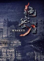 Masked China Web Drama
