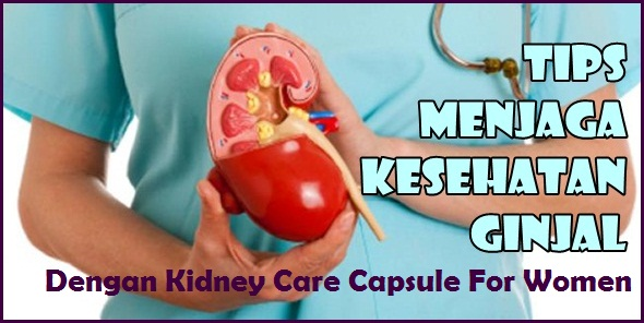 Manfaat Kidney Care Capsule For Women