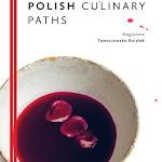 """Magdalena Tomaszewska-Bolałek """"Polish Culinary Paths"""", Wydawnictwo Hanami, Warszawa 2016.jpg"""