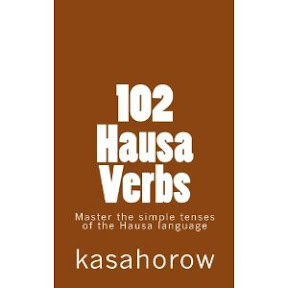 102 Hausa Verbs: Master the simple tenses of the Hausa