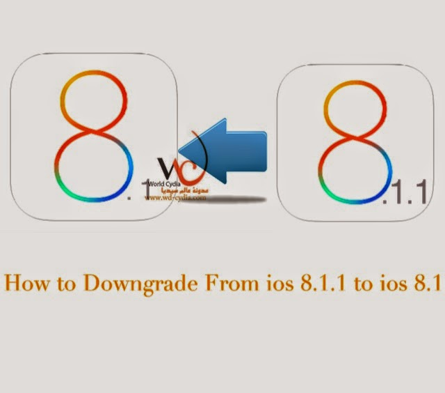How to Downgraded ios 8.1.1 to ios 8.1