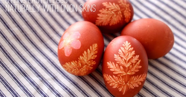 Assemble shop and studio dyeing easter eggs naturally with onion skins - Unknown uses for an onion ...