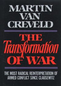 Transformation of War By Martin Van Creveld