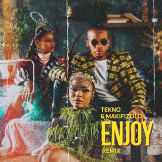 MP3 AUDIO | Tekno Ft. Mafikizolo - Enjoy (Remix) Mp3 (Audio Download)