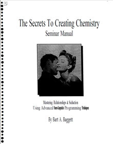 Cover of Bart Baggett's Book The Secrets To Creating Chemistry Seminar Manual