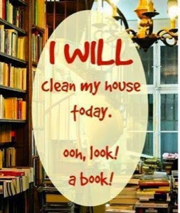 I will clean my house today. Oh, look, a book!