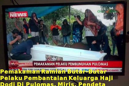 Ramlan Butarbutar, Pelaku Pembantaian Sadis Pulomas Dikuburkan Dengan Do'a Bapak Pendeta Melalui Video Call Hp