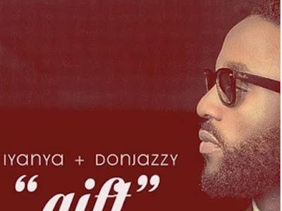 Music: Iyanya Ft Don Jazzy - Gift (throwback Nigerian songs)
