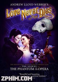 Tình Yêu Bất Diệt - Love Never Dies (2012) Poster