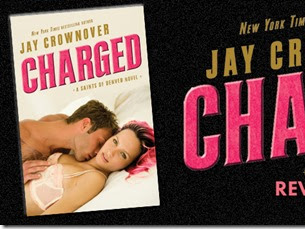 Spotlight: Charged (Saints of Denver #2) by Jay Crownover + Teaser, Excerpt, and GIVEAWAY