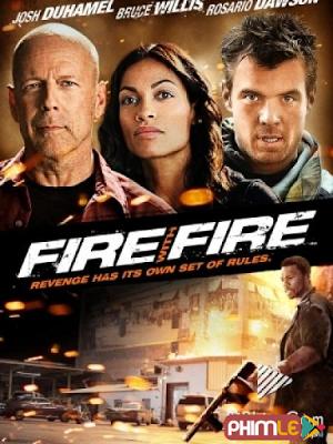 Phim Không Nhân Nhượng - Fire with Fire (2012)