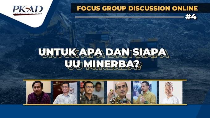 FGD Online #4 PKAD, UU Minerba: Demi Korporatokrasi Rakyat Dikebiri