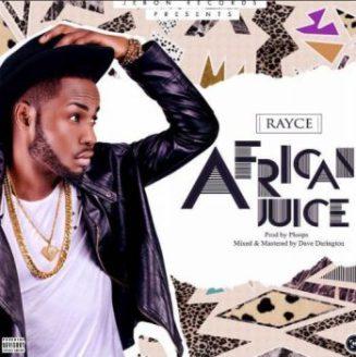 [Music] Rayce – African Juice