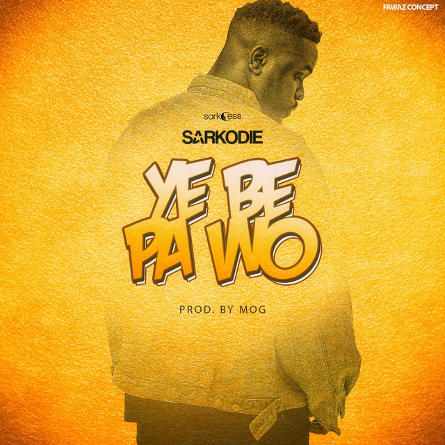 Sarkodie-Ye be pa wo(produce by MOG beatz)
