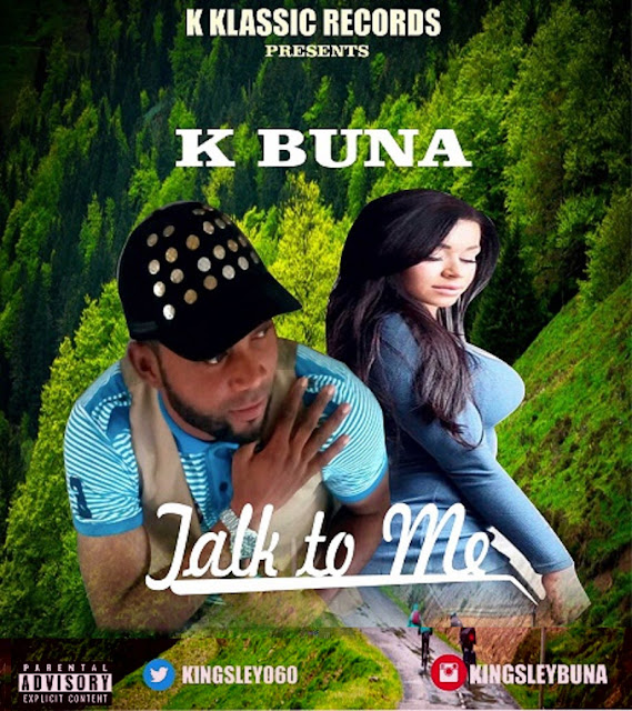 MUSIC: K-Buna feat. Ene U - Talk To Me