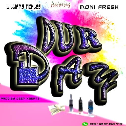 Williams Tickels _ Our Day Feat Moni Fresh - BrytGh.Com
