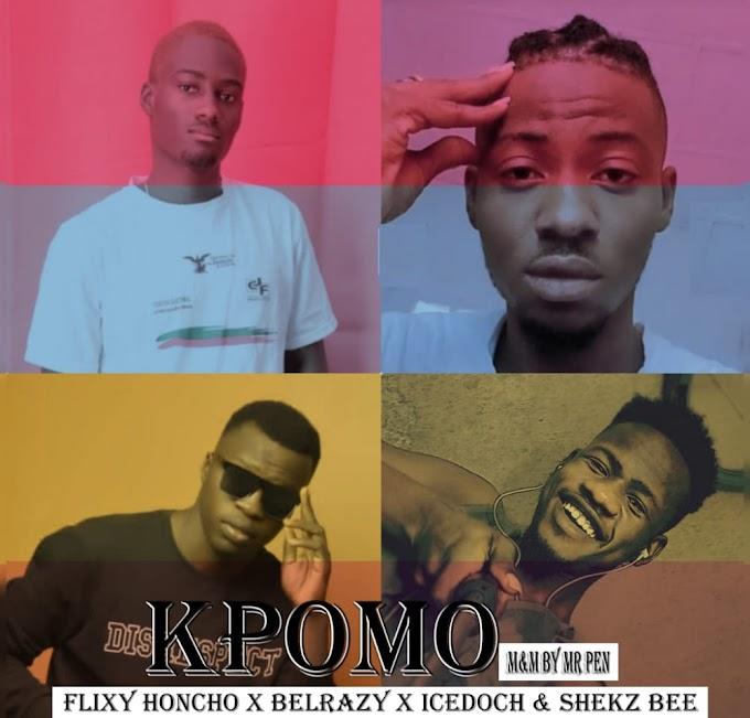 Download music - Kpomo by Yaga milli X Flixy Honcho X Ice Doch X Shekz Bee X Belrazy
