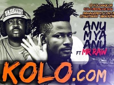 Music: Kolo dotcom Ft Mr Raw Nwanne - Anum ya anu (throwback Nigerian songs)