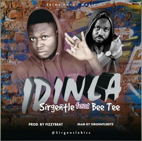 [Music] Sirgentle Ft. Bee Tee – Idinla