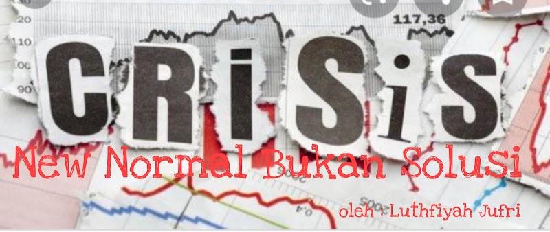 """Dunia Diambang Krisis Ekonomi, """"New Normal  Life"""" Bukan Solusi"""