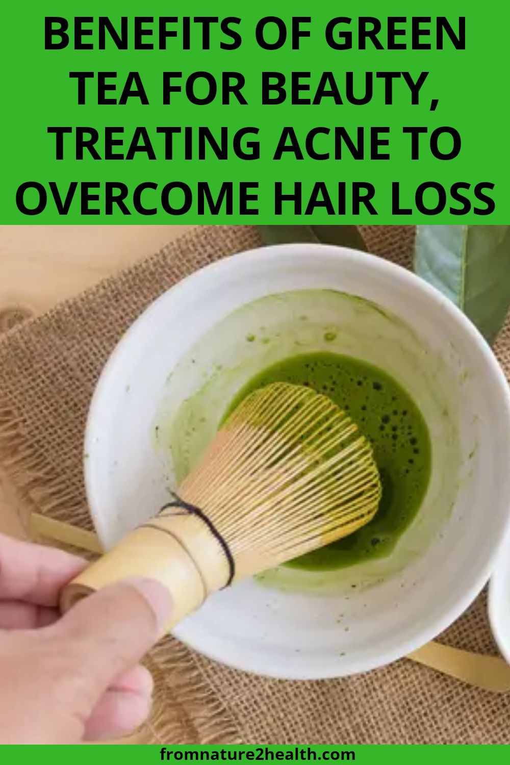 Benefits of Green Tea for Beauty, Treating Acne to Overcome Hair Loss
