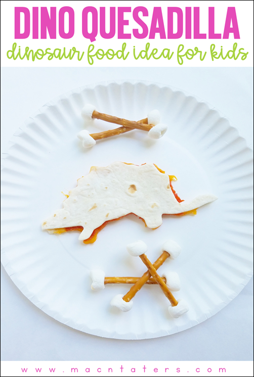 Dinosaur Quesadilla: Dinosaur Food IDeas for Kids
