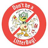Don't be a LitterBug! Не мусорить!