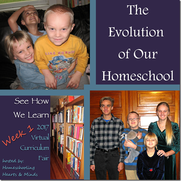 The Evolution of Our Homeschool---Week 1 of the Virtual Curriculum Fair at Homeschooling Hearts & Minds