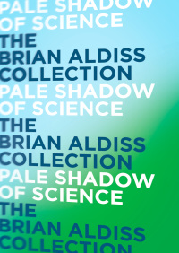 Pale Shadow of Science By Brian Aldiss