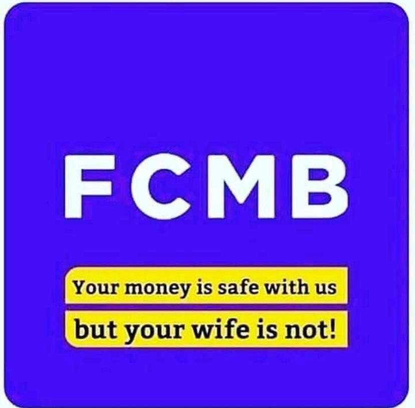 Your Money is Safe with us but Your Wife is Not Safe with us