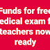 Funds for free medical exam for teachers now ready