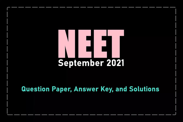 NEET 2021 Question Paper, Answer Key, and Solutions | PDF Download