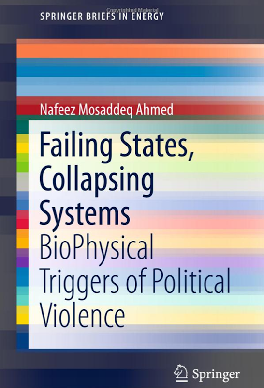 Cover of 'Failing States, Collapsing Systems: BioPhysical Triggers of Political Violence' by Nafeez Ahmed. Graphic: Springer