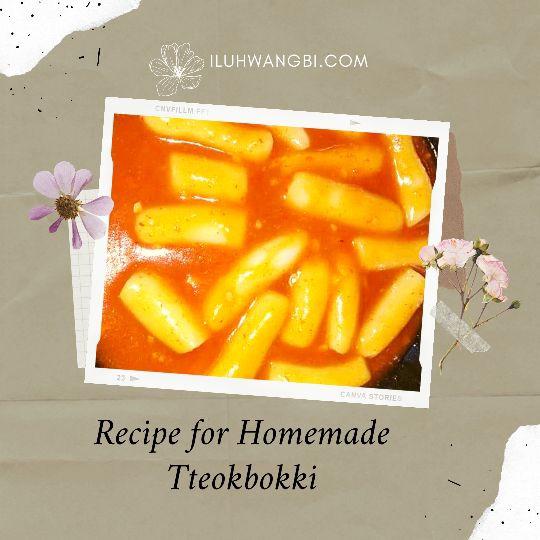 Cara Membuat Tteokbokki Homemade dan Kisah Dibaliknya