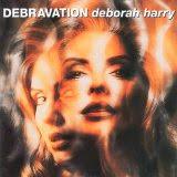 Deborah Harry - Debravation