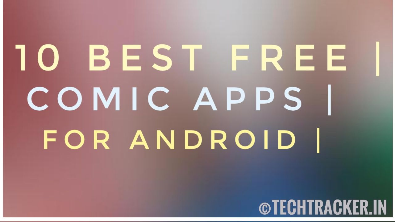 10 Best Free Comic Book Apps For Android