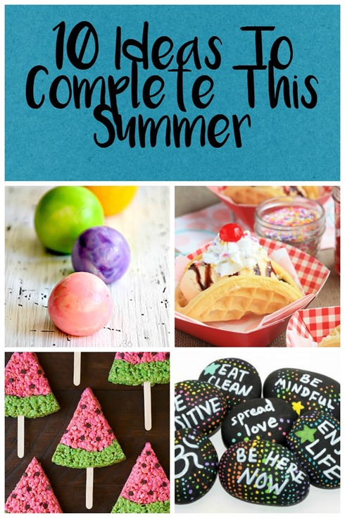 10 Ideas To Complete This Summer