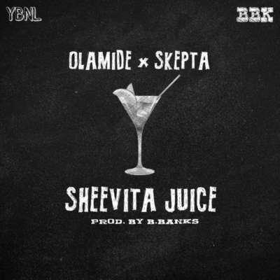 [Music] Olamide – Sheevita Juice Ft. Skepta | @Olamide_YBNL , @Skepta