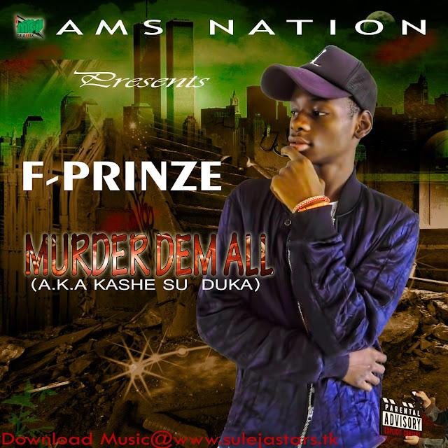IMG-20170218-WA0012 MUSIC: F Prinze – Murder Dem All
