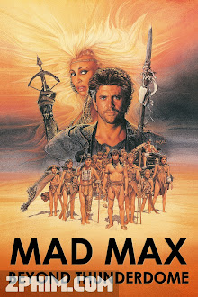 Max Điên 3: Đón Bão - Mad Max Beyond Thunderdome (1985) Poster