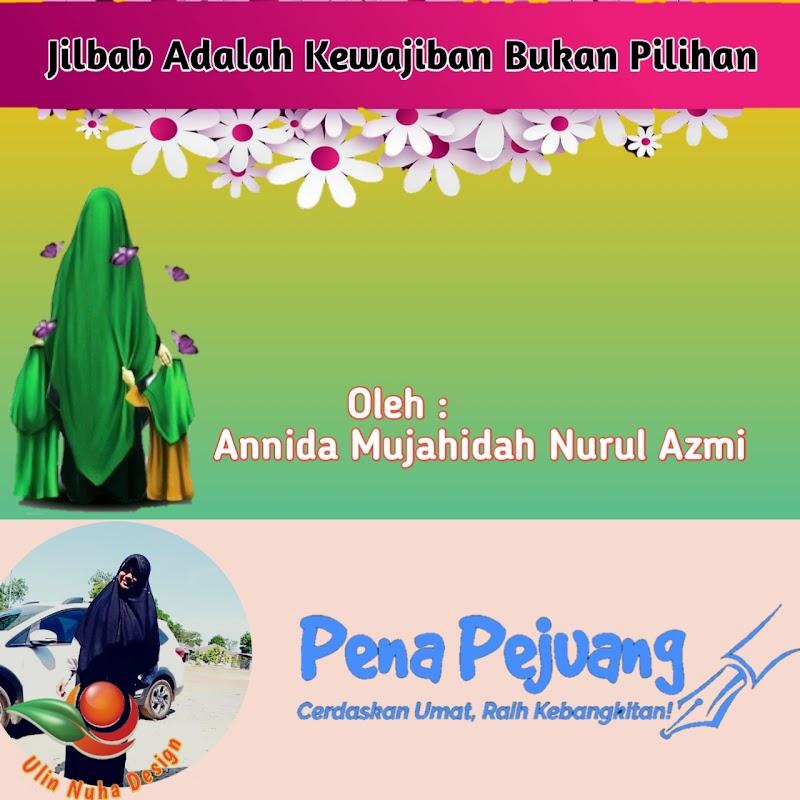 Jilbab Adalah Kewajiban Bukan Pilihan