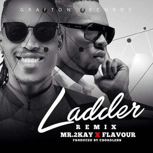 "[VIDEO]: MR. 2KAY - ""LADDER"" (REMIX) (ft. Flavour)"