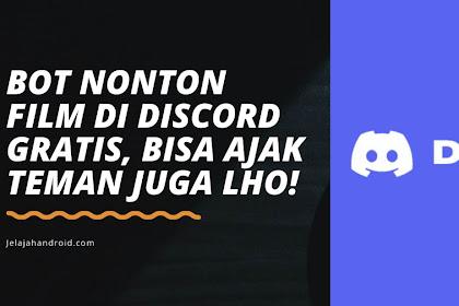 Bot Nonton Film di Discord Gratis, Bisa Ajak Teman Juga Lho!