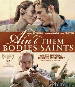 Khát Khao Đoàn Tụ - Ain't Them Bodies Saints poster
